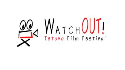 """Повик за поднесување! """"WatchOut!"""" Филмски фестивал во Тетово, Македонија"""