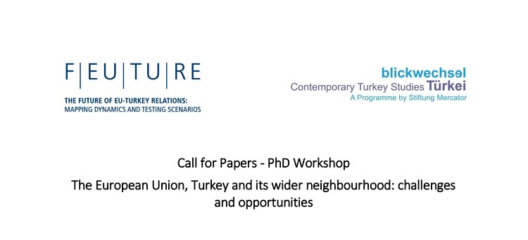Call-for-Papers-PhD-Workshop-The-European-Union-Turkey-and-its-wider-neighbourhood.jpg