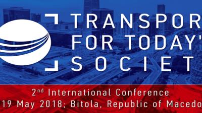 """Меѓународна конференција од областа сообраќај и транспорт, """"Транспортот во денешното општество"""",  Технички факултет Битола, (17 – 19) Мај 2018"""