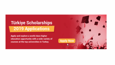 TÜRKIYE SCHOLARSHIPS 2019 APPLICATIONS