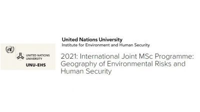 UN University 2021 International Joint MSc Programme: Geography of Environmental Risks and Human Security