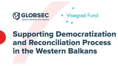 Call for Applications: GLOBSEC Project Supporting Democratization and Reconciliation Process in the Western Balkans 2021