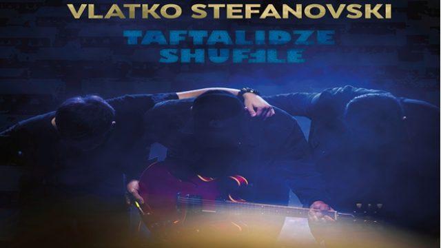Taftalidze-Shuffle-na-Vlatko-Stefanovski-e-najprodavan-album-vo-Hrvatska.jpg