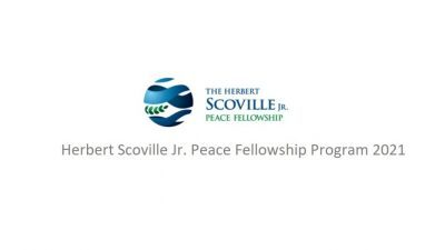 HERBERT SCOVILLE JR. PEACE FELLOWSHIP PROGRAM 2021