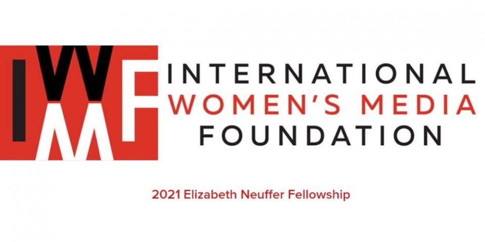 IWMF-ELIZABETH-NEUFFER-FELLOWSHIP-2021-FOR-JOURNALISTS.jpg