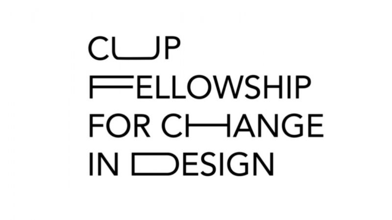 CUP FELLOWSHIP FOR CHANGE IN DESIGN 2021