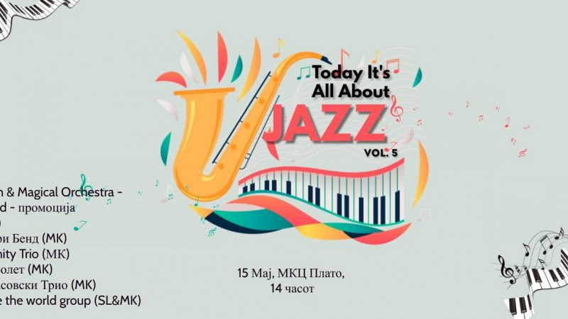 """Оваа сабота во МКЦ: """"Today It's All About Jazz Vol.5"""""""